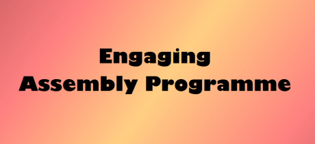 Engaging Assembly Programme